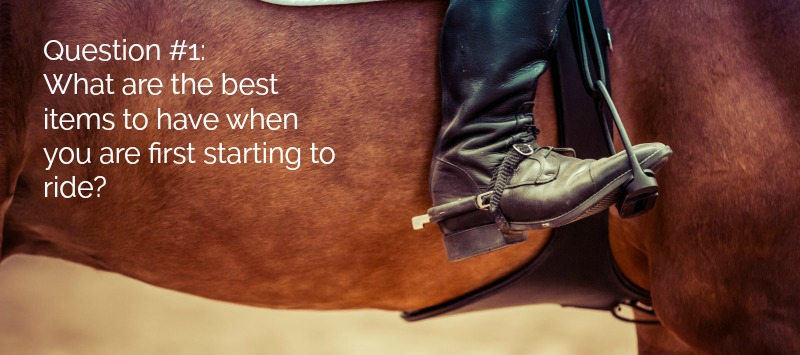 What are the best items to have when you are first starting to ride? Beginners guide to horseback riding